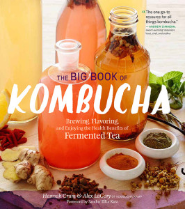 Cover art for The Big Book of Kombucha, whose authors, Hannah Crum and Alex LaGory, will be featured in a workshop at FamilyFarmed's Good Food Festival in Chicago in March 26.